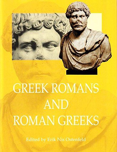 9788772887968: Greek Romans and Roman Greeks (AARHUS STUDIES IN MEDITERRANEAN ANTIQUITY)