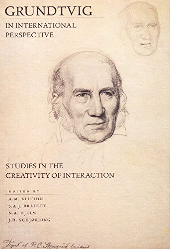 9788772888354: Grundtvig in International Perspective: Studies in the Creativity of Interaction