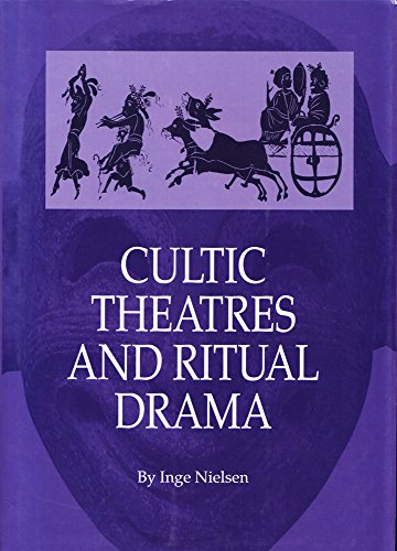 9788772888798: Cultic Theatres and Ritual Drama (AARHUS STUDIES IN MEDITERRANEAN ANTIQUITY)