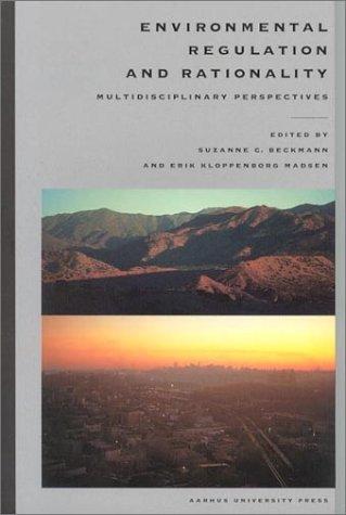 Environmental Regulation and Rationality: Multidisciplinary Perspectives: Sabine Beckmann