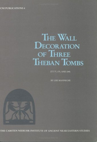 9788772890364: The Wall Decoration of Three Theban Tombs: (TT 77, 175, and 249): v. 4 (Carsten Niebuhr Institute Publications)