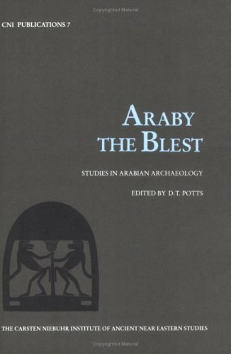 9788772890517: Araby the Blest: Studies in Arabian Archaeology (CNI Publications)