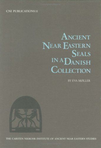 Ancient Near Eastern Seals in a Danish Collection (Hardback): Eva M�ller