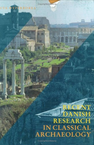 Recent Danish Research in Classical Archaeology: Tradition: Fischer-Hansen, Tobias
