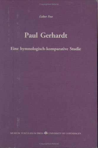Paul Gerhardt: Eine Hymnologisch-Komparative Studie (Paperback): Lisbet Foss