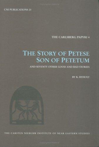 The Story of Petese, Son of Petetum: Kim Ryholt