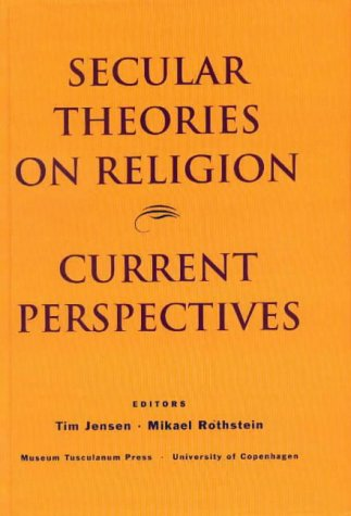9788772895727: Secular Theories on Religion: Current Perspectives