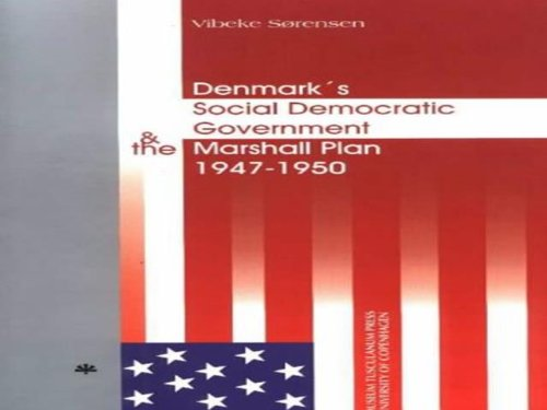 9788772896618: Denmarks Social Democratic Government and the Marshall Plan 1947-1950 (Studies in 20th & 21st Century European History,)