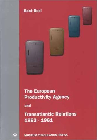 9788772896731: The European Productivity Agency and Transatlantic Relations 1953-1961 (Studies in European History)