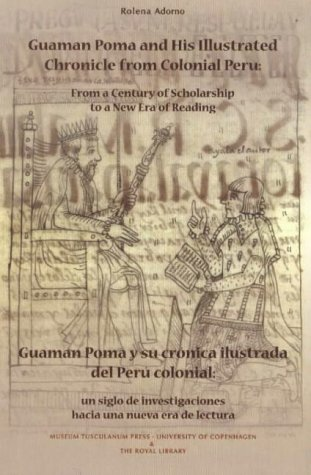 9788772897004: Guaman Poma and His Illustrated Chronicles: From a Century of Scholarship to a New Era of Reading