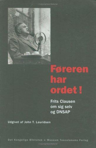 Foreren Har Ordet!: Frits Clausen Om Sig Selv Og DNSAP (Paperback): John T. Lauridsen