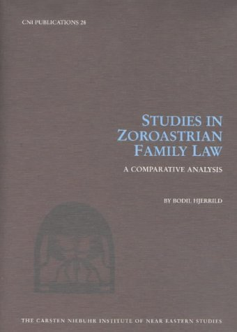 Studies in Zoroastrian Family Law A Comparative Analysis