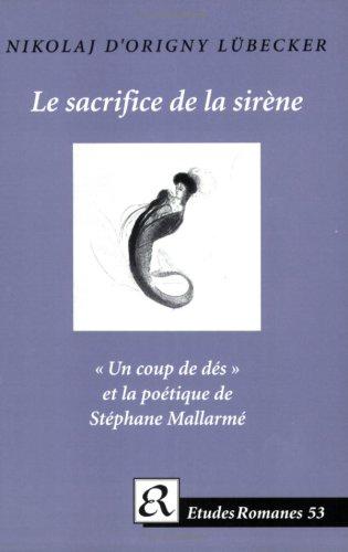 Le Sacrifice de La Sirene - Un Coup de Des Et La Poetique de Stephane Mallarme (Paperback): Nikolaj...