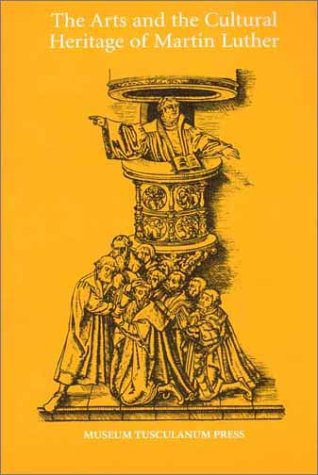 9788772898438: The Arts and the Cultural Héritage of Martin Luther