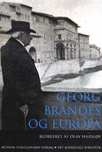 Georg Brandes OG Europa: Forelsninger Fra 1. Internationale Georg Brandes Konference, Firenze, 7-9 ...