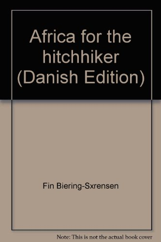Africa for the hitchhiker (Danish Edition): Biering-Sørensen, Fin