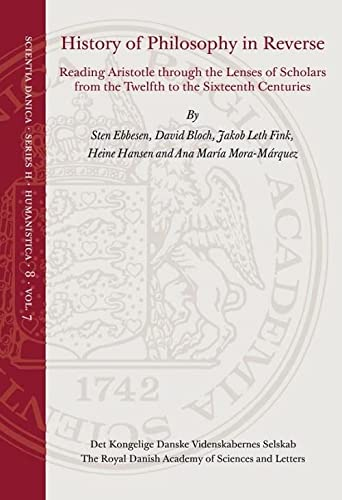 9788773043790: History of Philosophy in Reverse: Reading Aristotle through the Lenses of Scholars from the Twelfth to the Sixteenth Centuries