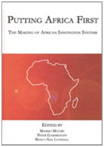9788773076996: Putting Africa First: The Making of African Innovation Systems