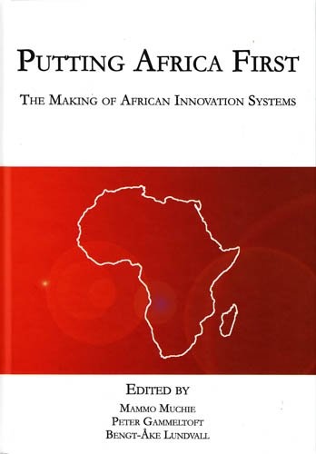 9788773077092: Putting Africa First: The Making of African Innovation Systems