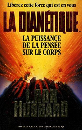 9788773364994: La Dianetique, la puissance de la pensée sur le corps