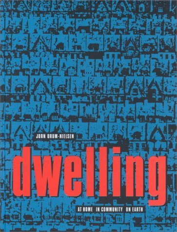 DWELLING: at home, in community, on earth,the significance of tradition in contemporary housing.: ...