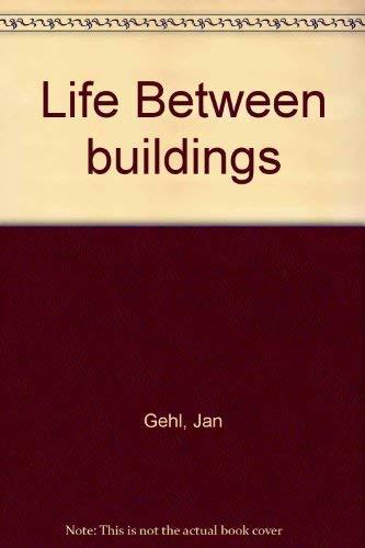 Life Between buildings: Gehl, Jan