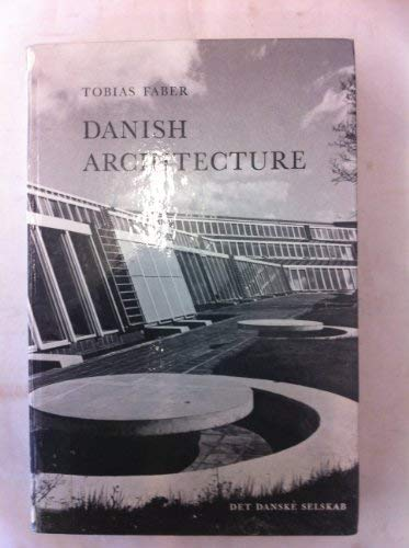 A History of Danish Architecture (Denmark in Print and Pictures): Faber, Tobias