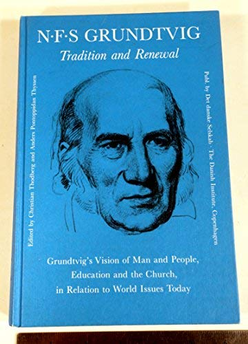 9788774290452: N.F.S. Grundtvig, tradition and renewal : Grundtvig's vision of man and people, education and the church, in relation to world issues today (English and Danish Edition)
