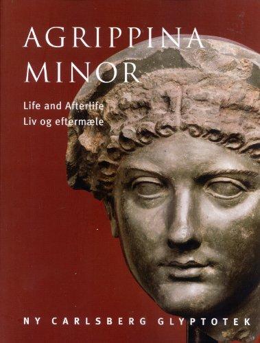 9788774522966: Agrippina Minor. Life and Afterlife (Meddelelser fra Ny Carlsberg Glyptotek, 9)