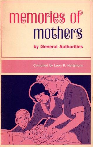 Memories of Mothers By General Authorities (1971: Brown, Hugh B.;