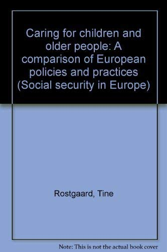 Caring for Children and Older People: A Comparison of European Policies and Practices