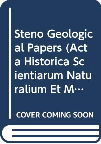 Steno Geological Papers (Acta Historica Scientiarum Naturalium Et Medicinalium, Edidit Bibliotheca Hauniensis , Vol 20) (8774920308) by Nicolaus Steno