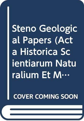 Steno Geological Papers (Acta Historica Scientiarum Naturalium Et Medicinalium, Edidit Bibliotheca Hauniensis , Vol 20) (9788774920304) by Nicolaus Steno
