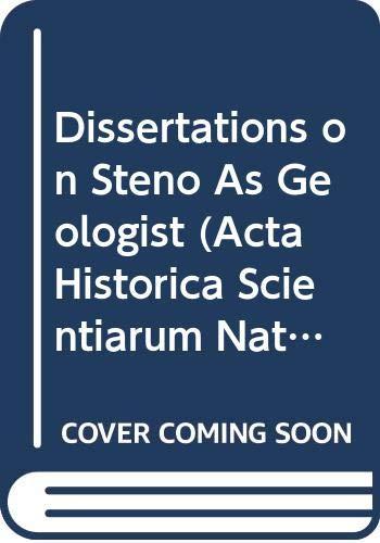 9788774920311: Dissertations on Steno As Geologist (Acta Historica Scientiarum Naturalium Et Medicinalium, Edidit Bibliotheca Hauniensis , Vol 23)