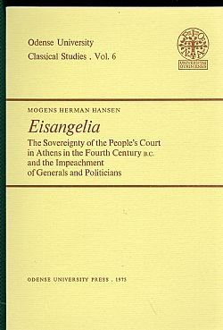 9788774921363: Eisangelia: The Sovereignty of the People's Court in Athens in the Fourth Century B.C. and the Impeachment of Generals and Politicians (Odense University Classical Studies , Vol 6)