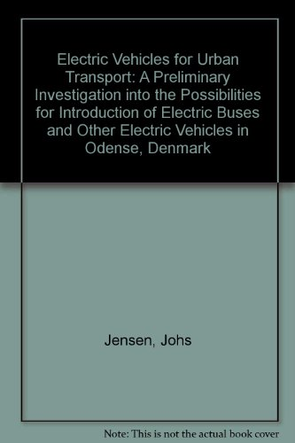 9788774923190: Electric Vehicles for Urban Transport: A Preliminary Investigation into the Possibilities for Introduction of Electric Buses and Other Electric Vehicles in Odense, Denmark