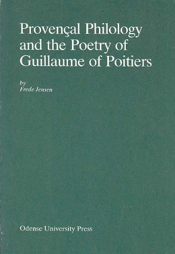9788774923770: Provencal Philology and the Poetry of Guillaume of Poitiers