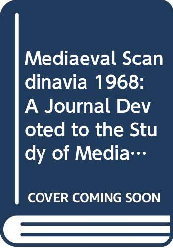 Mediaeval Scandinavia 1968: A Journal Devoted to: Hans Bekker-Nielsen (Editor),