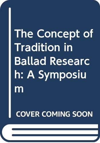 9788774925620: The Concept of Tradition in Ballad Research: A Symposium