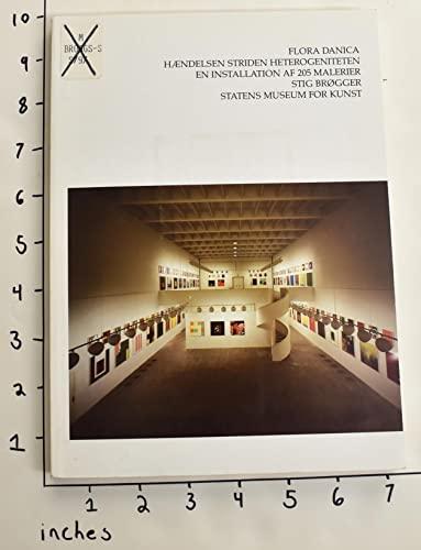 9788775510542: Flora Danica: [hµndelsen, striden, heterogeniteten] : [en installation af 205 malerier] : [Statens Museum for Kunst, 3. marts-15. april 1990]
