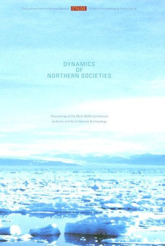 Dynamics of Northern Societies : Proceedings of the SILA/NABO Conference on Arctic and North ...