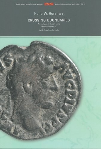 Crossing boundaries: An analysis of Roman coins in Danish contexts. Vol. 2: Finds from Bornholm (...
