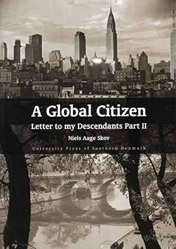 9788776741532: A Global Citizen: Letter to My Descendants Part 2