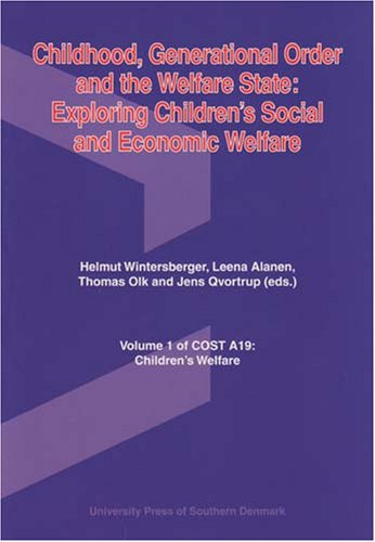 Childhood, Generational Order and the Welfare State: Helmut Wintersberger (Editor),