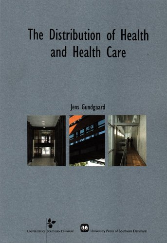 9788776743307: The Distribution of Health and Health Care: An analysis of socio-economic and health-related determinants in a Danish county