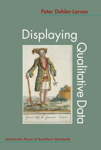 Displaying Qualitative Data: Dahler-Larsen, Peter