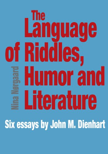9788776744779: The Language of Riddles, Humor and Literature: Six Essays by John M. Dienhart (University of Southern Denmark Studies in Linguistics)