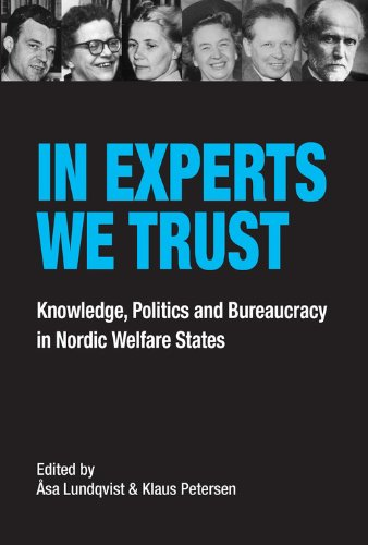 9788776744977: In Experts We Trust: Knowledge, Politics and Bureaucracy in Nordic Welfare States
