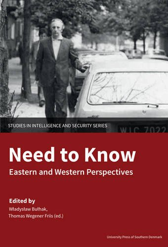 Need to Know: Eastern and Western Perspectives (Studies in Intelligence and Security)