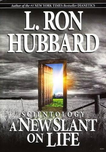 Scientology: A New Slant on Life: Hubbard, L. Ron